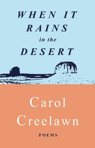 When It Rains in the Desert by Carol Creelawn