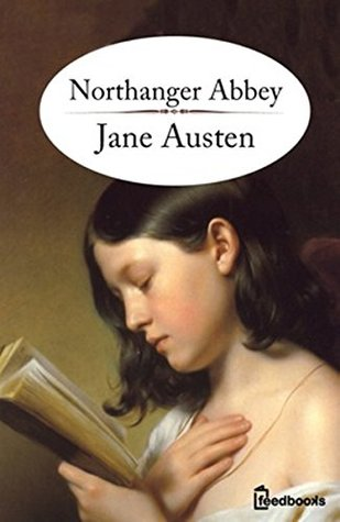 Northanger Abbey (Annotated with about author)