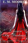 Chosen By Darkness: Reverse Harem (A Ravana Clan Vampire Serial Book 1)