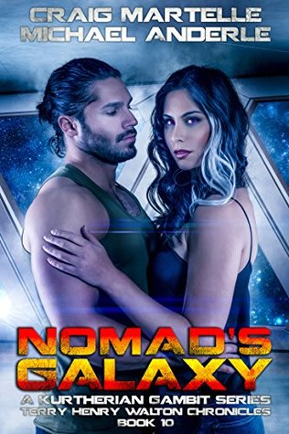 Nomad's Galaxy: A Kurtherian Gambit Series (Terry Henry Walton Chronicles, #10)