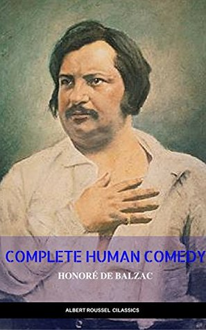 Collected Works of Honore de Balzac with the Complete Human Comedy