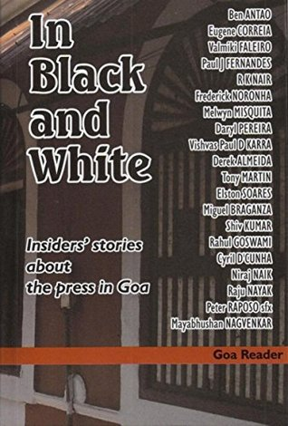 In Black and White: Insiders' stories about the press in Goa