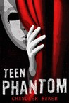 Teen Phantom (High School Horror Story, #3)
