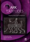 Dark Latitudes: Mapping Gothic Sites and Mediums
