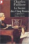 Le Quinconce, tome 5 : Le Secret des cinq roses