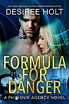 Formula for Danger (Phoenix Agency, #6)