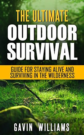 Outdoor survival the ultimate outdoor survival guide for staying 36070014 malvernweather Gallery
