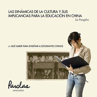 Qué saber para enseñar a estudiantes chinos: Las dinámicas de la cultura y sus implicancias para la educación en China
