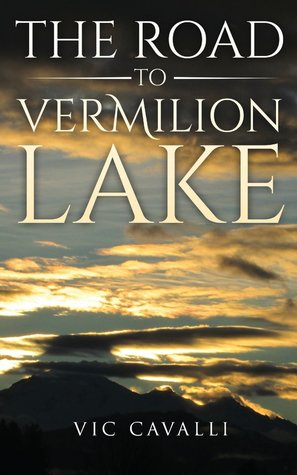 The Road to Vermilion Lake by Vic Cavalli