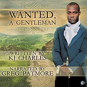 Audio Book Review: Wanted, A Gentleman by K.J. Charles (Author) & Greg Patmore (Narrator)