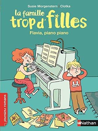 Flavia, piano piano (PREMIERS ROMANS t. 340)