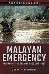 Malayan Emergency: Triumph of the Running Dogs 1948-1960 (Cold War)