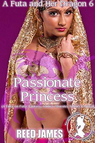 Passionate Princess (A Futa and Her Dragon 6): (A Futa-on-Futa, Fantasy, Shifter, Monster, Sphinx Erotica)