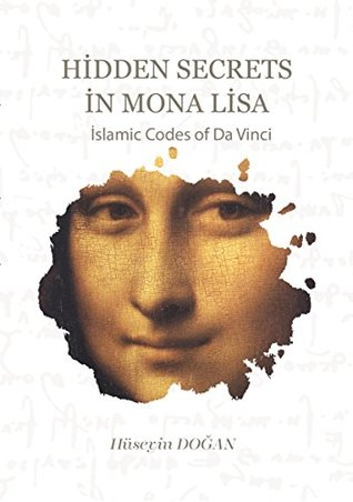 Hidden Secrets in Mona Lisa: Islamic Codes of Da Vinci