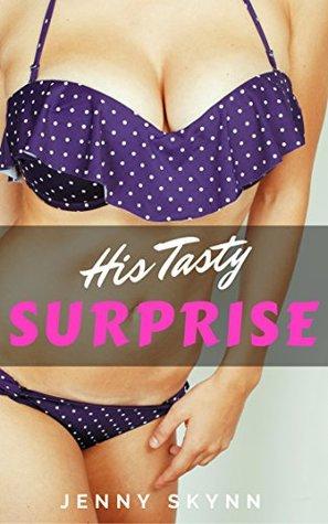His TASTY Surprise