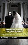 Surrendering to Her Sir (Her Strict Husband 5): Tales of Advanced Domestic Discipline