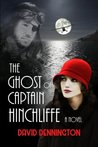 The Ghost of Captain Hinchliffe by David Dennington