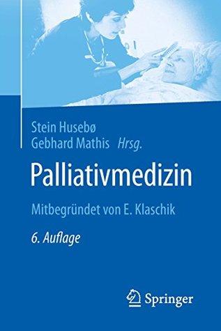 Palliativmedizin: Mitbegründet von E. Klaschik