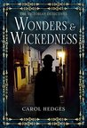 Wonders & Wickedness by Carol Hedges