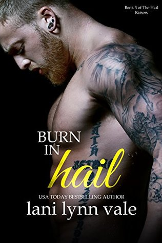 Burn in Hail (Hail Raisers #3)