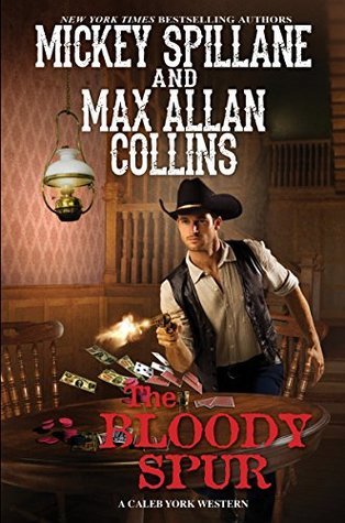 The Bloody Spur (Caleb York #3)  - Mickey Spillane, Max Allan Collins