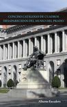 CONCISO CATÁLOGO DE CUADROS DESAPARECIDOS DEL MUSEO DEL PRADO