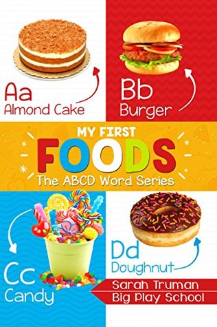 My First Foods: The ABCD Word Series
