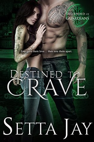 Destined to Crave (Descended of Guardians, #1)