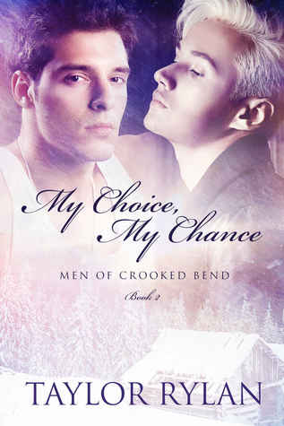 My Choice, My Chance (Men Of Crooked Bend #2)