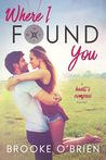 Where I Found You (Heart's Compass, #1)