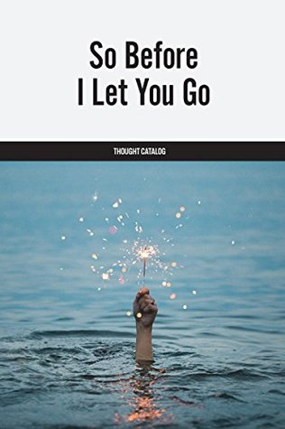 So Before I Let You Go