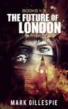 The Future of London Box Set 1: L-2011, Mr Apocalypse, Ghosts of London