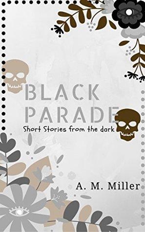 Black Parade: Short Stories From the Dark