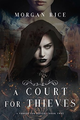 A Court for Thieves (A Throne for Sisters, #2)