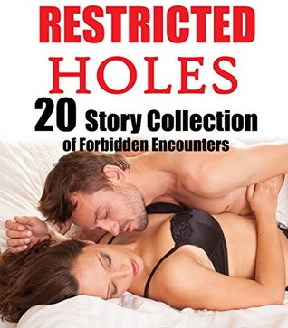 Restricted Holes (20 Story Collection of Forbidden Encounters…)