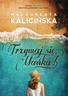 Trzymaj się, Mańka! by Małgorzata Kalicińska