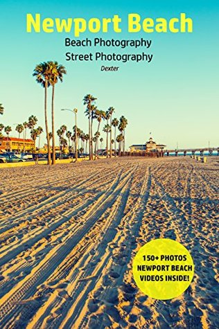 Newport Beach: Beach Photography - Street Photography