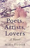 Poets, Artists, Lovers: A Novel