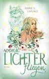 Wenn Lichter fliegen by Marie S. Laplace