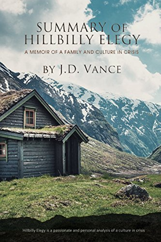 Summary: Hillbilly Elegy: A Memoir of a Family and Culture in Crisis