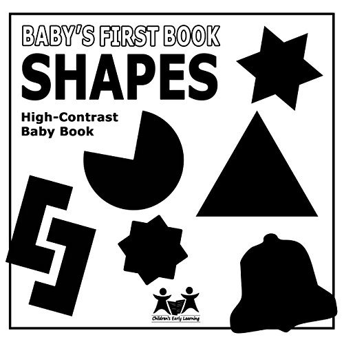 Baby's First Book: Shapes: High-Contrast Black And White Baby Book