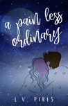 A Pain Less Ordinary by L.V. Pires