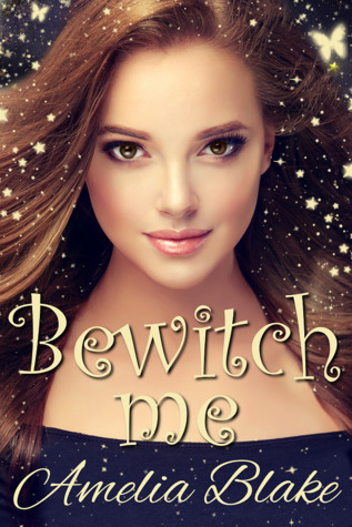 Bewitch Me (Witches of Mystic Hollow Book 1)