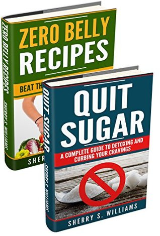 Lose Weight Naturally: Zero Belly Recipes, Quit Sugar