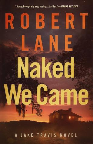 Naked We Came by Robert  Lane