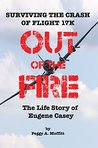 Out of the Fire: Surviving Flight 17K-The Life Story of Eugene Casey