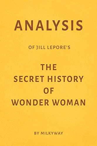 Analysis of Jill Lepore's The Secret History of Wonder Woman by Milkyway