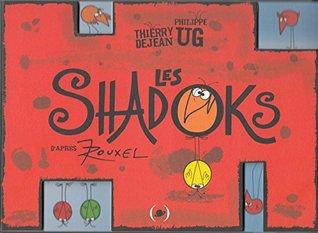Les Shadoks : D'après le feuilleton cosmique de Jacques Rouxel