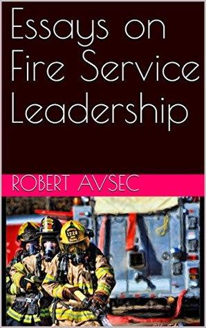 Essays on Fire Service Leadership