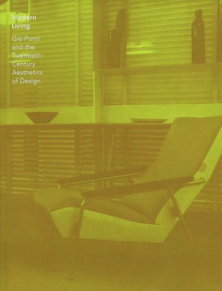 Modern Living: Gio Ponti and the Twentieth-Century Aesthetics of Design